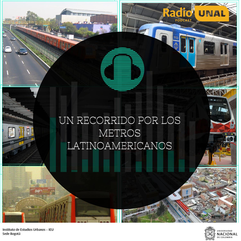 #PodcastRadioUnal Un recorrido por los metros latinoamericanos