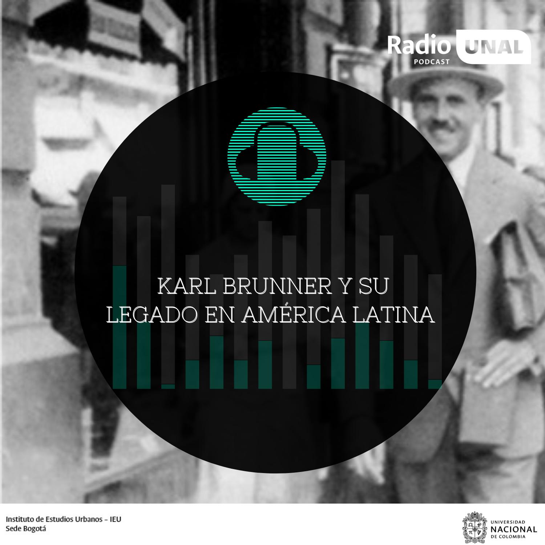 #PodcastRadioUnal Karl Brunner y su legado en América Latina