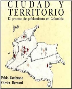 Ciudad y Territorio. El proceso de poblamiento en Colombia.