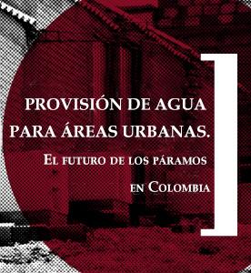 Provisión de agua para áreas urbanas. El futuro de los páramos en Colombia