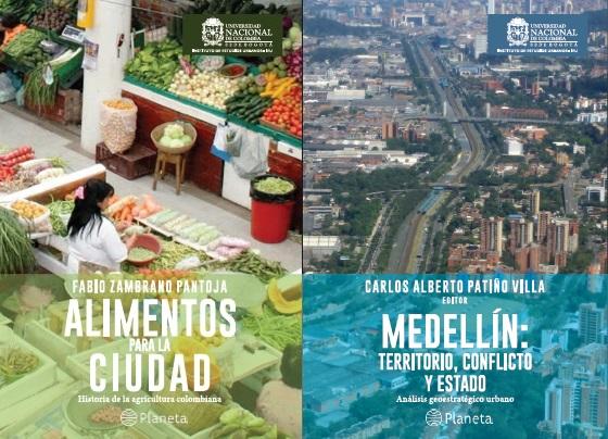 Lanzamiento de libros: Alimentos para la ciudad. Historia de la agricultura colombiana y Medellín: territorio, conflicto y Estado. Análisis geoestratégico urbano
